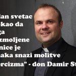 """""""Demon iz opsjednute cure, proklinjao je svetog Ivana Bosca kad sam ušao u sobu!""""- Don Damir Stojić"""